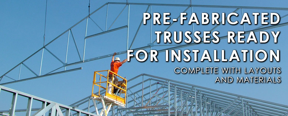 CFS Pre-Fabricated Trusses